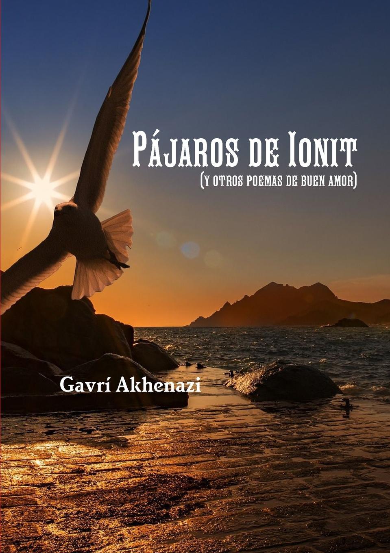 Gavrí Akhenazi Pajaros de Ionit (y otros poemas de buen amor) poemas de amor