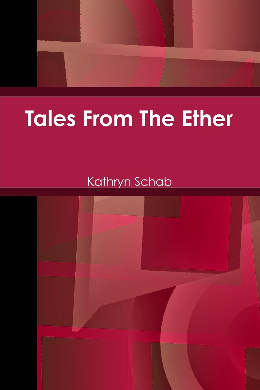Kathryn Schab Tales From The Ether just like other daughters