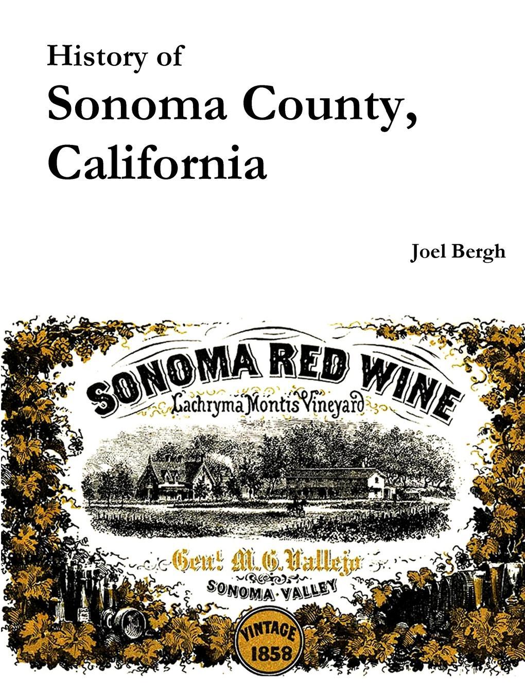 Joel Bergh History of Sonoma County, California john a parducci six decades of making wine in mendocino county california