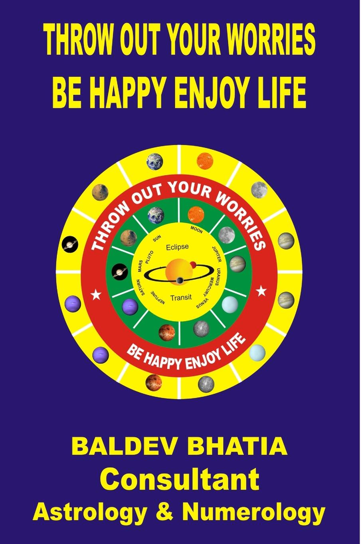 BALDEV BHATIA Throw Out Your Worries недорго, оригинальная цена