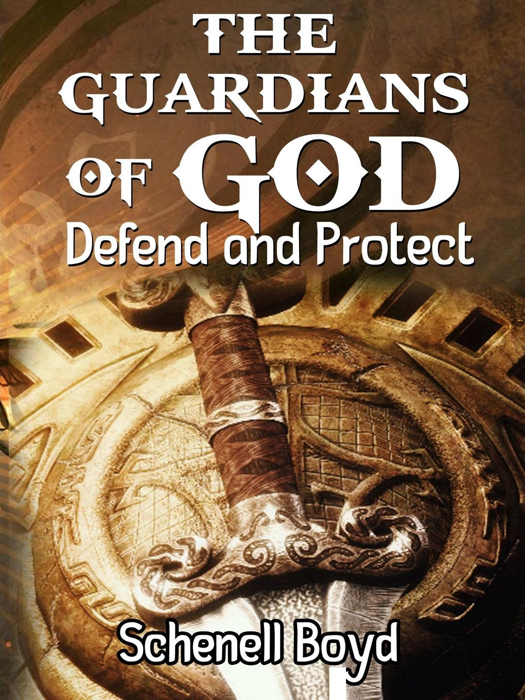 Schenell Boyd The Guardians Of God the power to protect