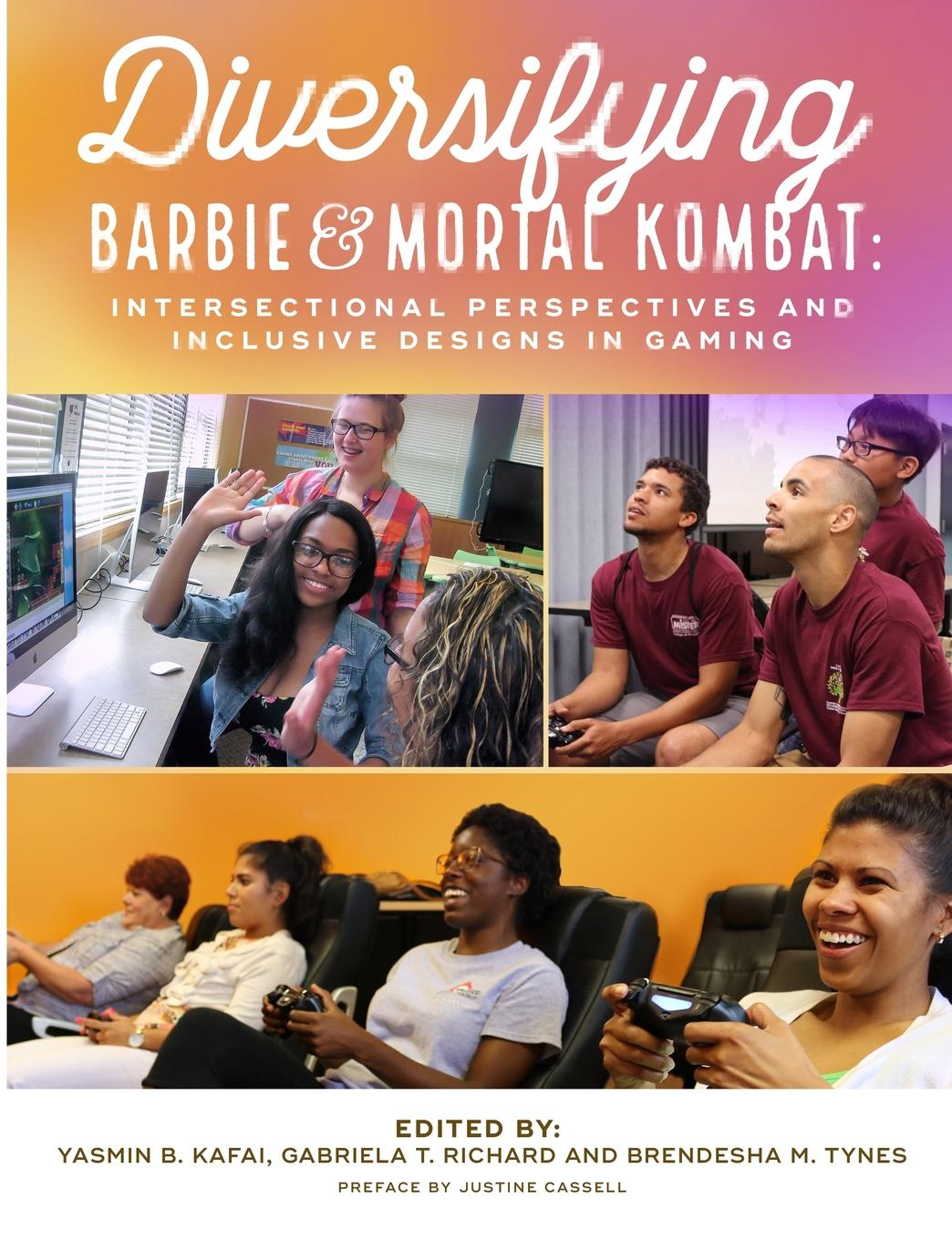 Yasmin B. Kafai, Gabriela T. Richard, Brendesha M. Tynes Diversifying Barbie and Mortal Kombat. Intersectional Perspectives and Inclusive Designs in Gaming gender and knowledge