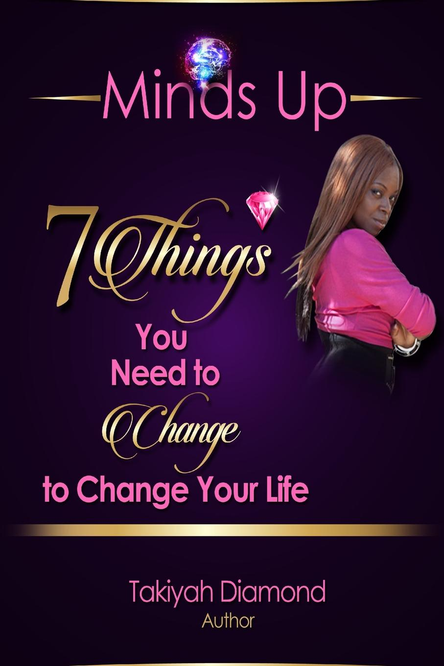 Takiyah Diamond 7 Things You Need To Change To Change Your Life brian tracy change your thinking change your life how to unlock your full potential for success and achievement
