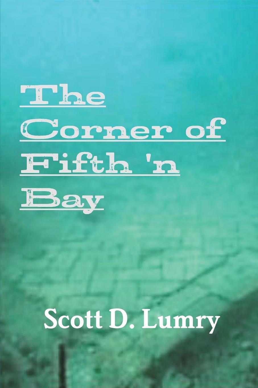 Scott D. Lumry The Corner of Fifth .n Bay nobrand wgn kaz