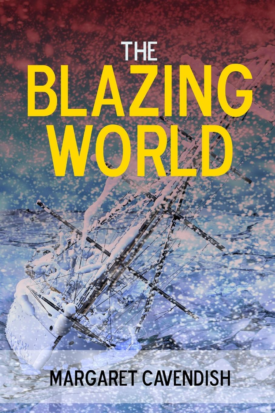 Margaret Cavendish The Blazing World the blazing world
