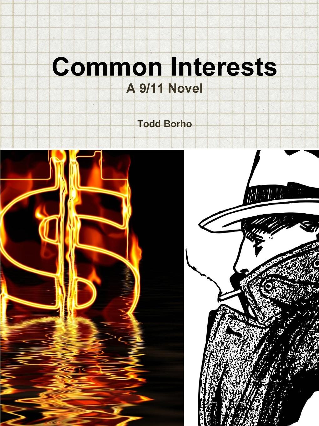 Todd Borho Common Interests. A 9/11 Novel the day the streets stood still