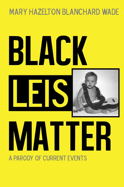 Richard Saunders, Mary Hazelton Blanchard Wade Black Leis Matter wade mary hazelton blanchard our little cuban cousin