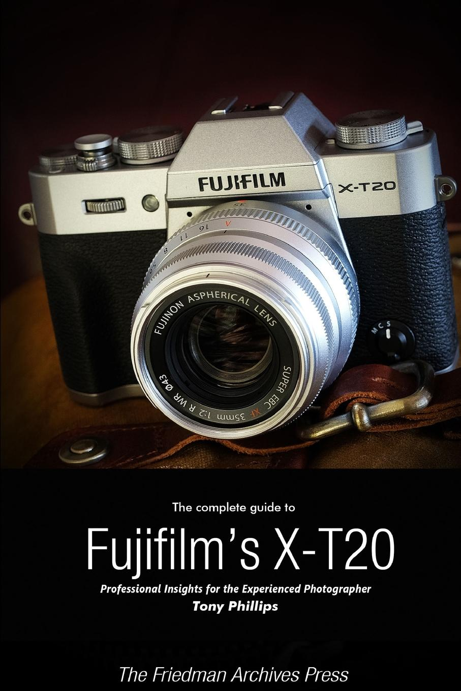 Tony Phillips The Complete Guide to Fujifilm.s X-T20 (B.W Edition) yongnuo yn560 tx n manual flash controller wireless trigger shutter receiver for nikon dslr camera