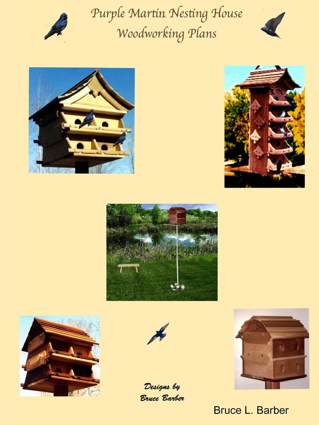 Bruce L. Barber Purple Martin Nesting House Plans all wrapped up a nesting place