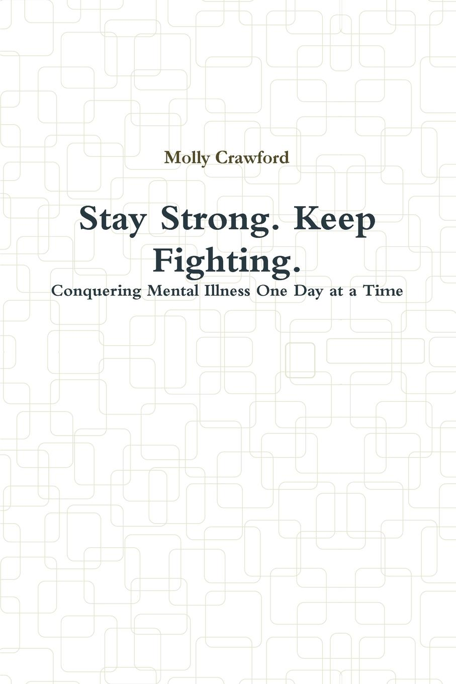 купить Molly Crawford Stay Strong. Keep Fighting. по цене 1389 рублей