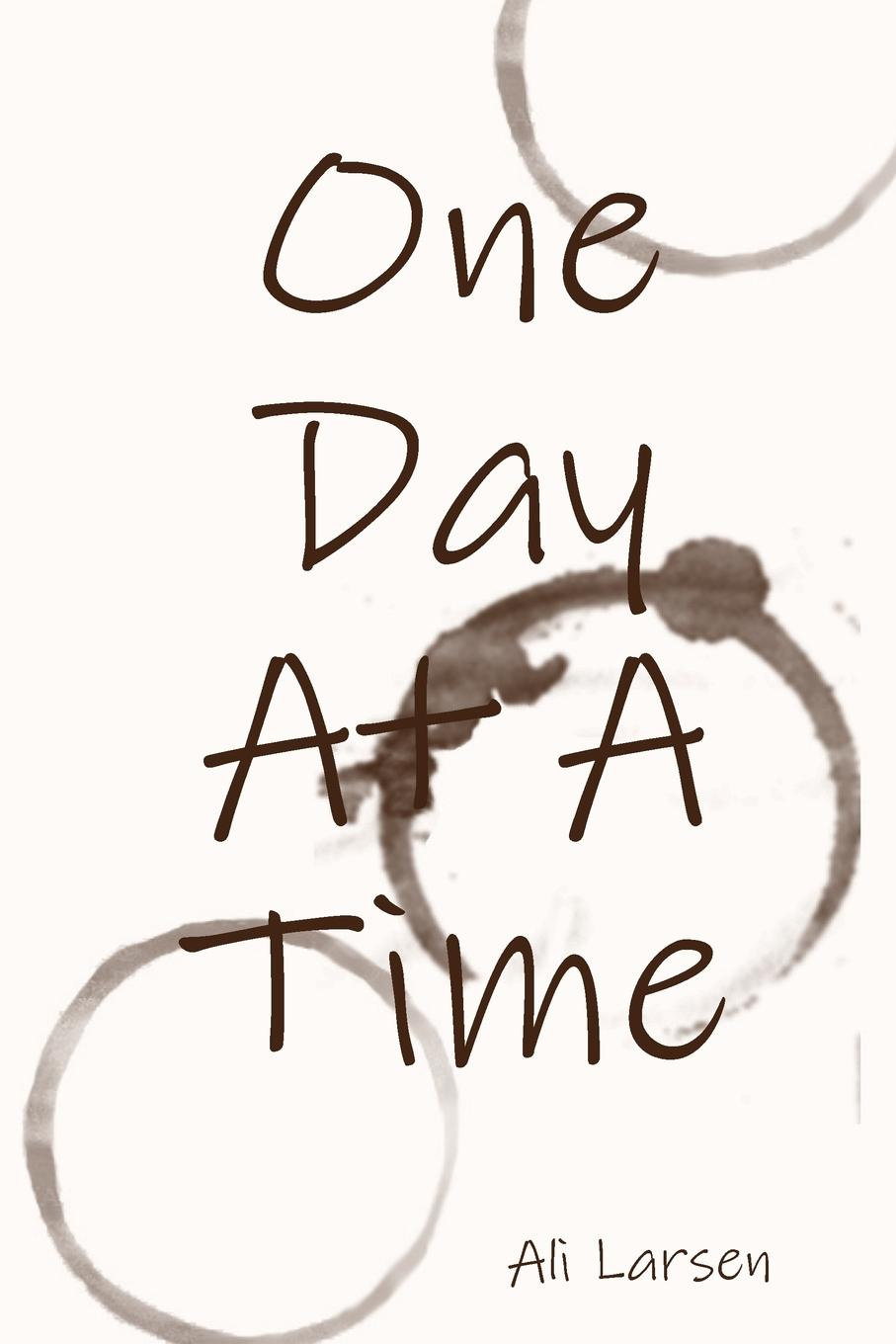 Ali Larsen One Day At A Time new time new time d4