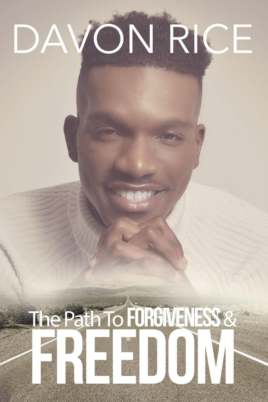 Davon Rice The Path To Forgiveness . Freedom brandie freely truths and freedom