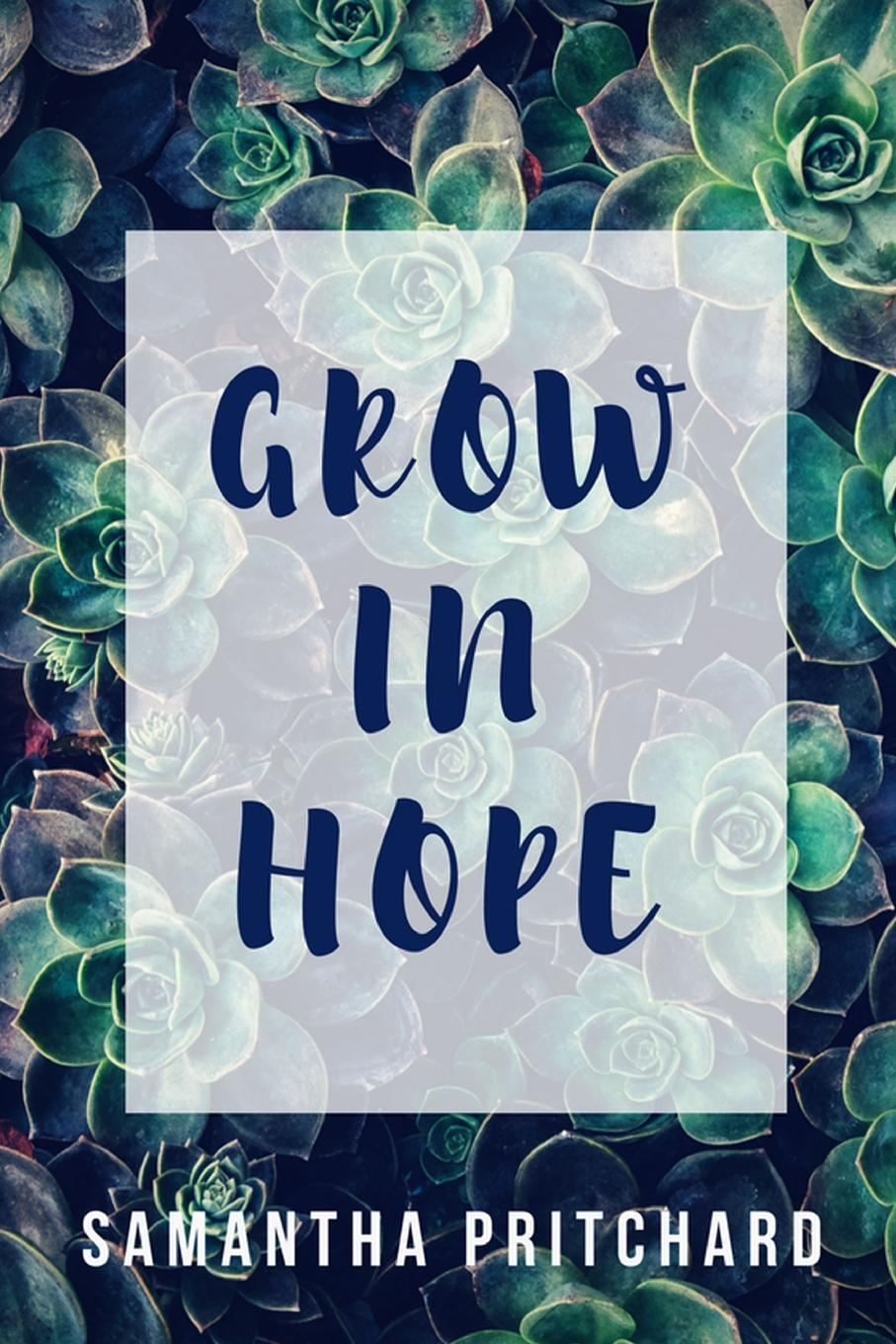 Samantha Pritchard Grow in Hope s magnenat to hope