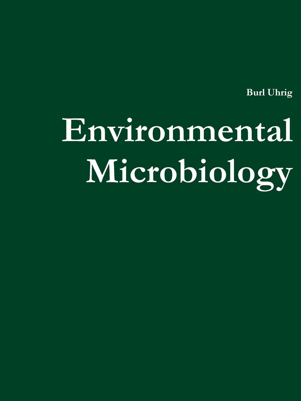 Burl Uhrig Environmental Microbiology