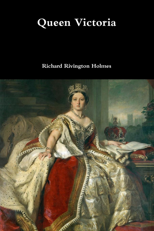 Richard Rivington Holmes Queen Victoria