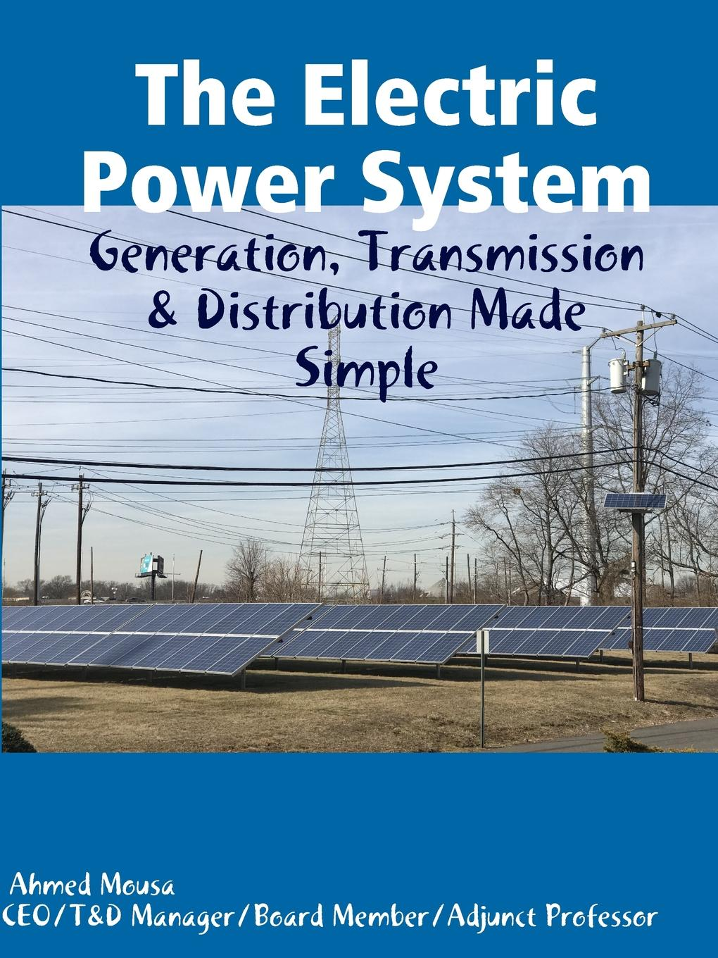цена на Ahmed Mousa The Electric Power System. Generation, Transmission . Distribution Made Simple