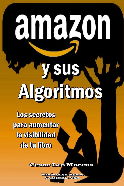Cesar Leo Marcus AMAZON y sus Algoritmos christian bernard cómo deshacerse de los celos el consejo del psicólogo