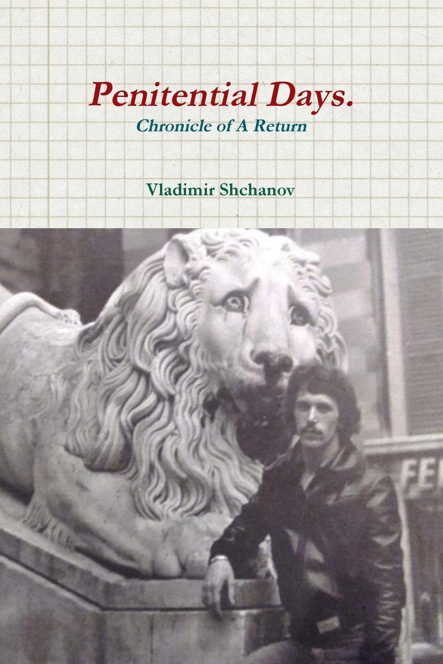Vladimir Shchanov Penitential Days. Chronicle Of A Return. a rogue of my own