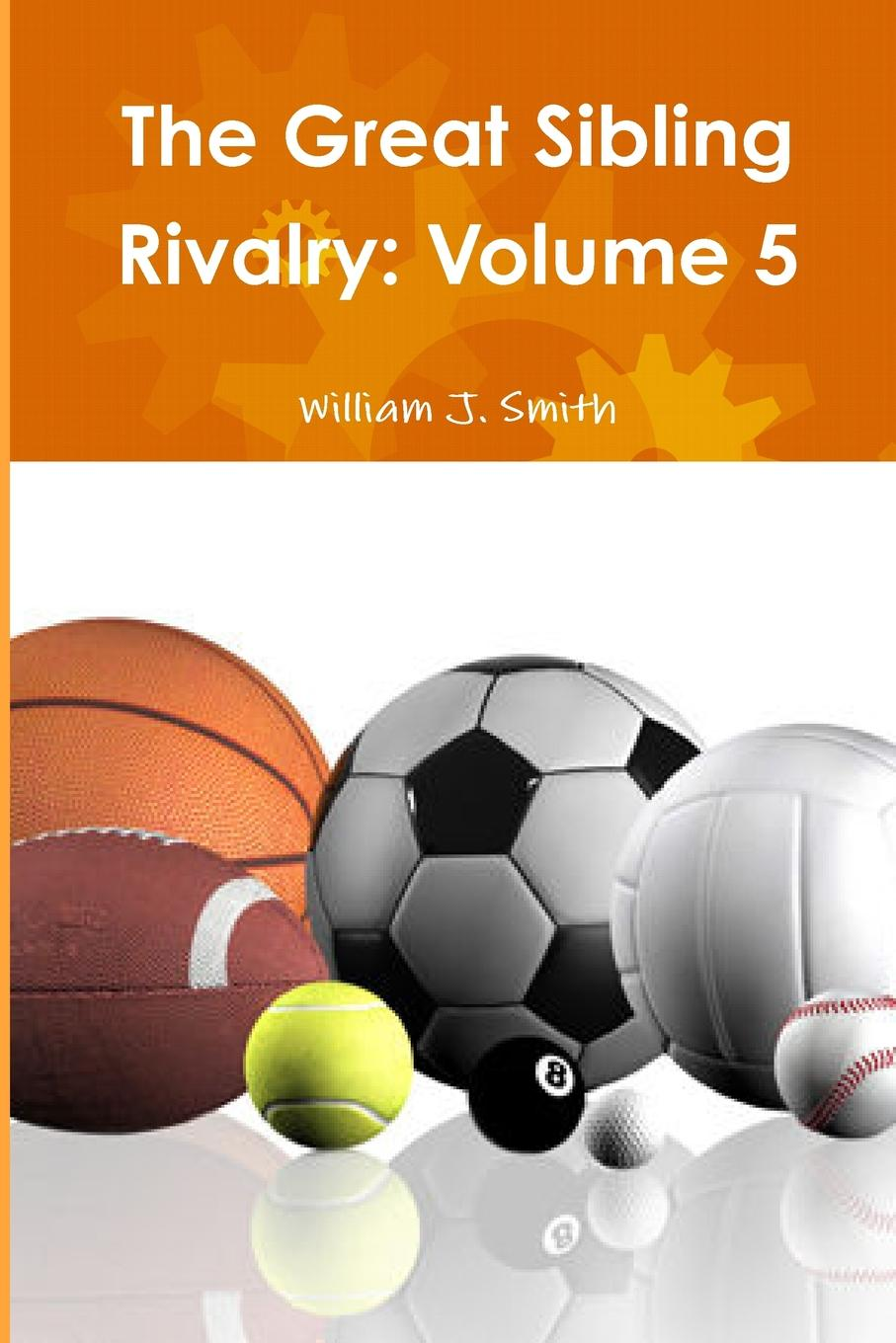 лучшая цена William J. Smith The Great Sibling Rivalry. Volume 5