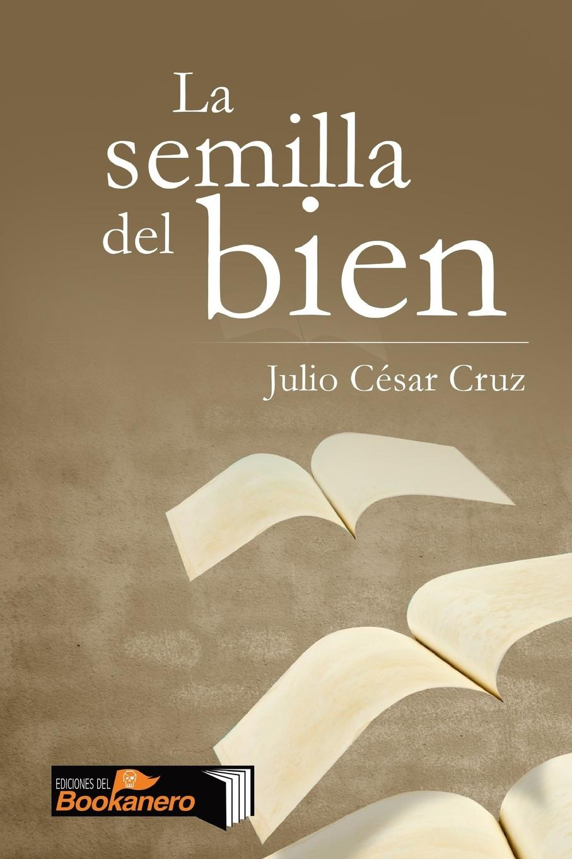 цена Julio César Cruz La semilla del bien онлайн в 2017 году