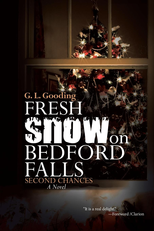 G. L. Gooding Fresh Snow on Bedford Falls. Second Chances