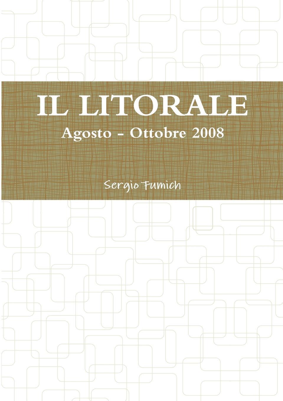 Sergio Fumich IL LITORALE. Agosto - Ottobre 2008 blog