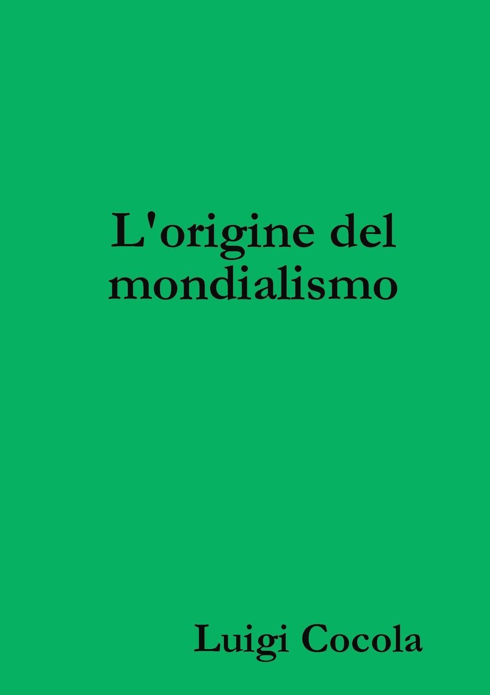Luigi Cocola L.origine del mondialismo стоимость
