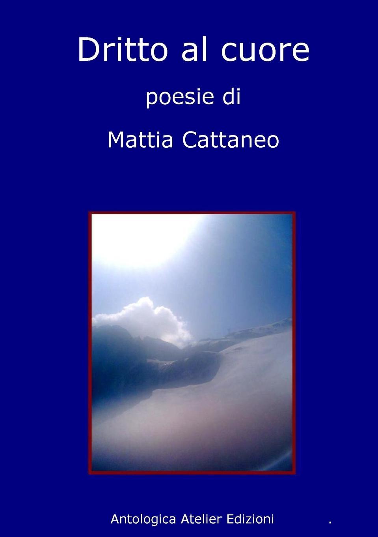 Mattia Cattaneo Dritto al cuore graziella grancio dalla voce al cuore