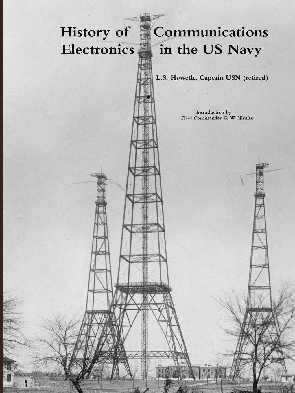 L.C. Howeth USN retired History of Communications Electronics in the US Navy цена