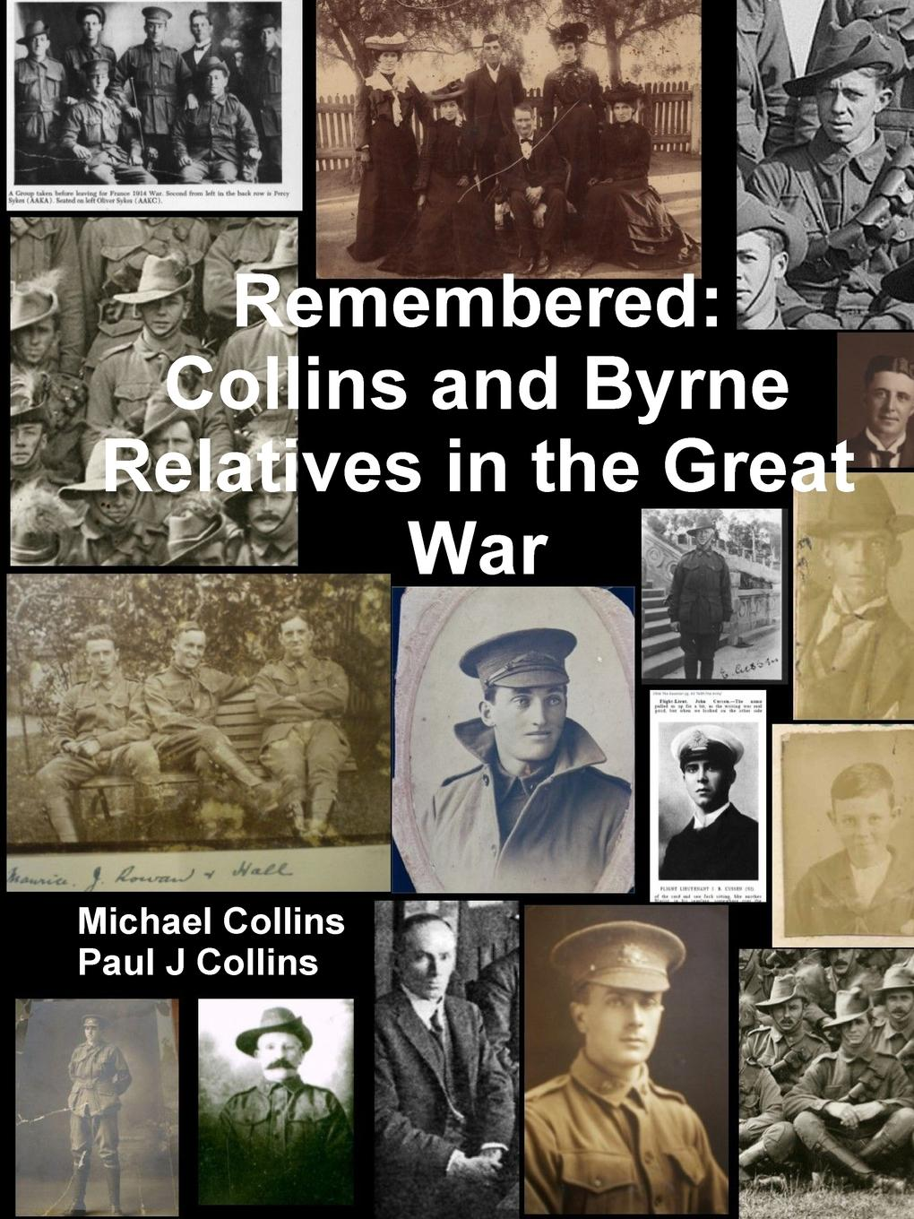 Paul J Collins, Michael Collins Remembered. Collins and Byrne Relatives in the Great War