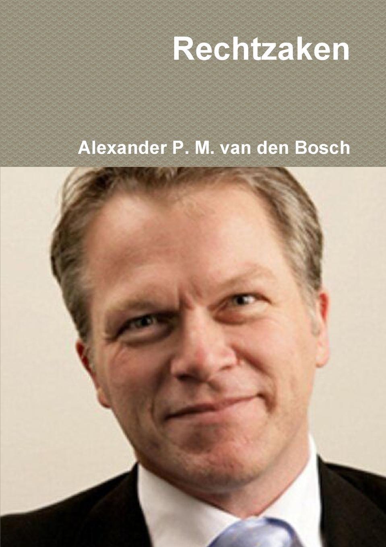 Alexander P. M. van den Bosch Rechtzaken s m salamon that was then this is now