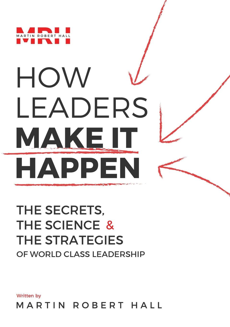 Martin Robert Hall How Leaders Make It Happen lee bolman g how great leaders think the art of reframing