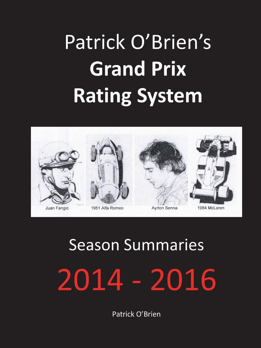 Patrick O'Brien Patrick O.Brien.s Grand Prix Rating System. Season Summaries 2014-2016 the red one