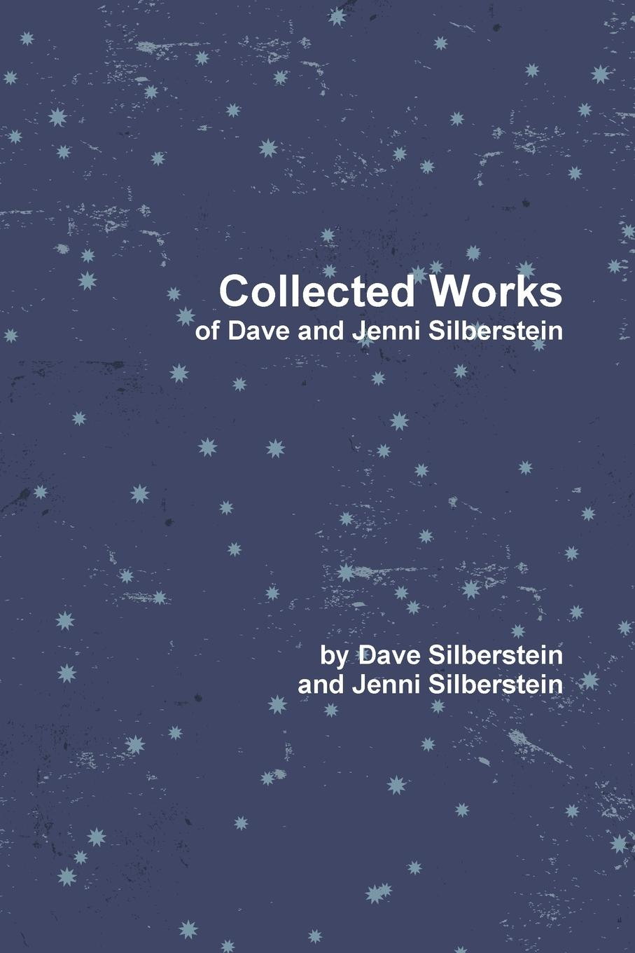 Dave Silberstein Collected Works of Dave and Jenni Silberstein dave browning hybrid church the fusion of intimacy and impact