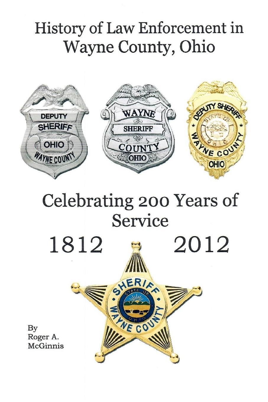 Roger McGinnis History of Law Enforcement Wayne County Ohio