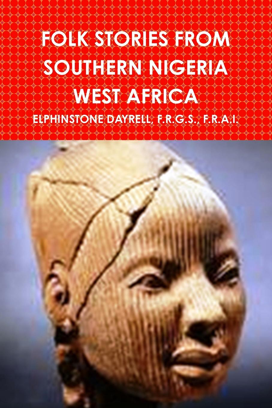F.R.G.S. F.R.A.I. ELPHINSTONE DAYRELL FOLK STORIES FROM SOUTHERN NIGERIA WEST AFRICA
