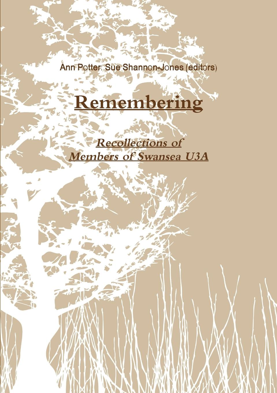 Ann Potter (editor), Sue Shannon-Jones (editor) Remembering. An Anthology of Recollections цены