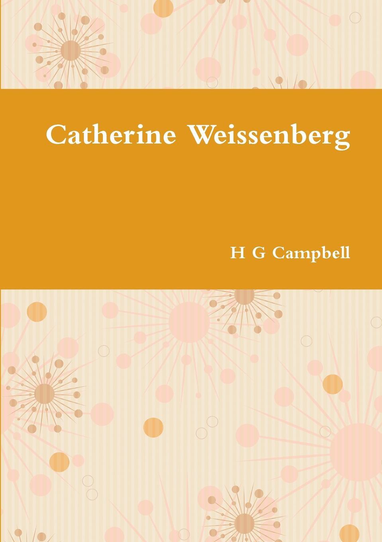 лучшая цена H G Campbell Catherine Weissenberg