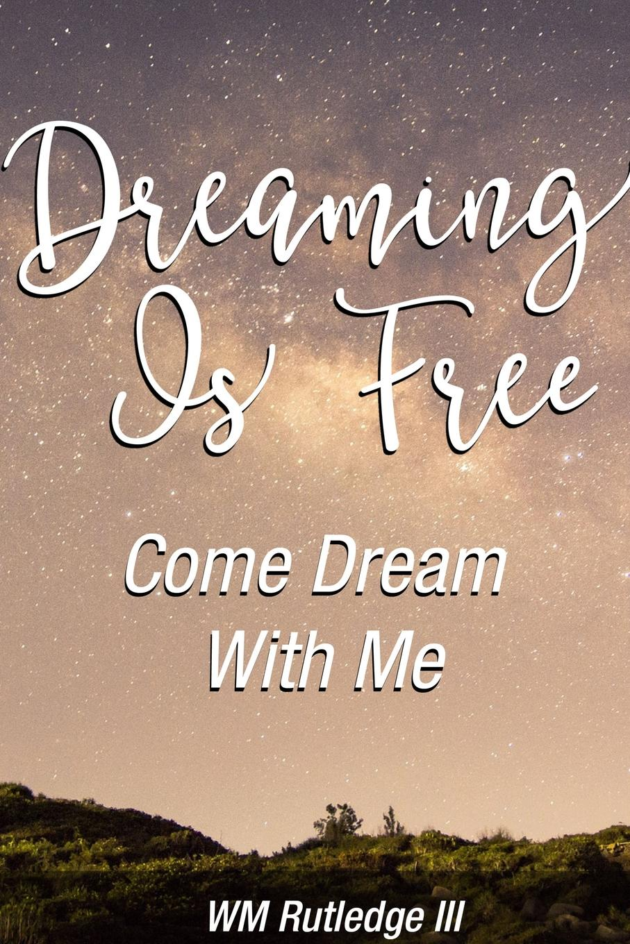 лучшая цена William Rutledge Dreaming Is Free Come Dream With Me