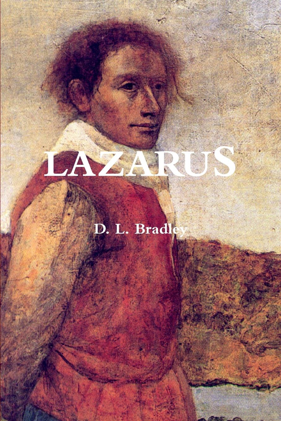 D. L. Bradley Lazarus bradley richard the plague at marseilles consider d