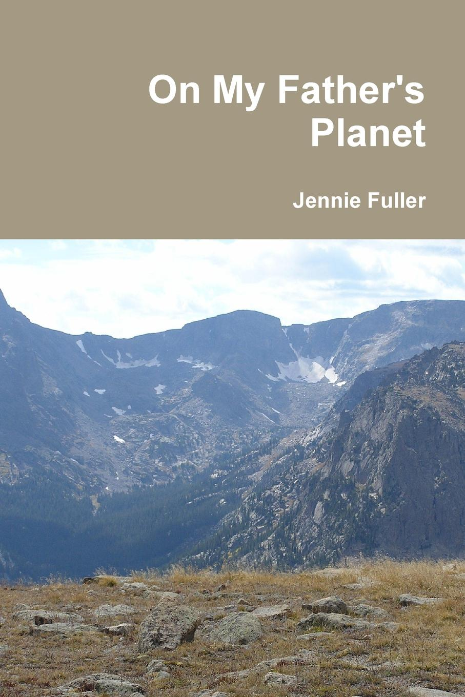 Jennie Fuller On My Father.s Planet nina guilbeau god doesn t love us all the same