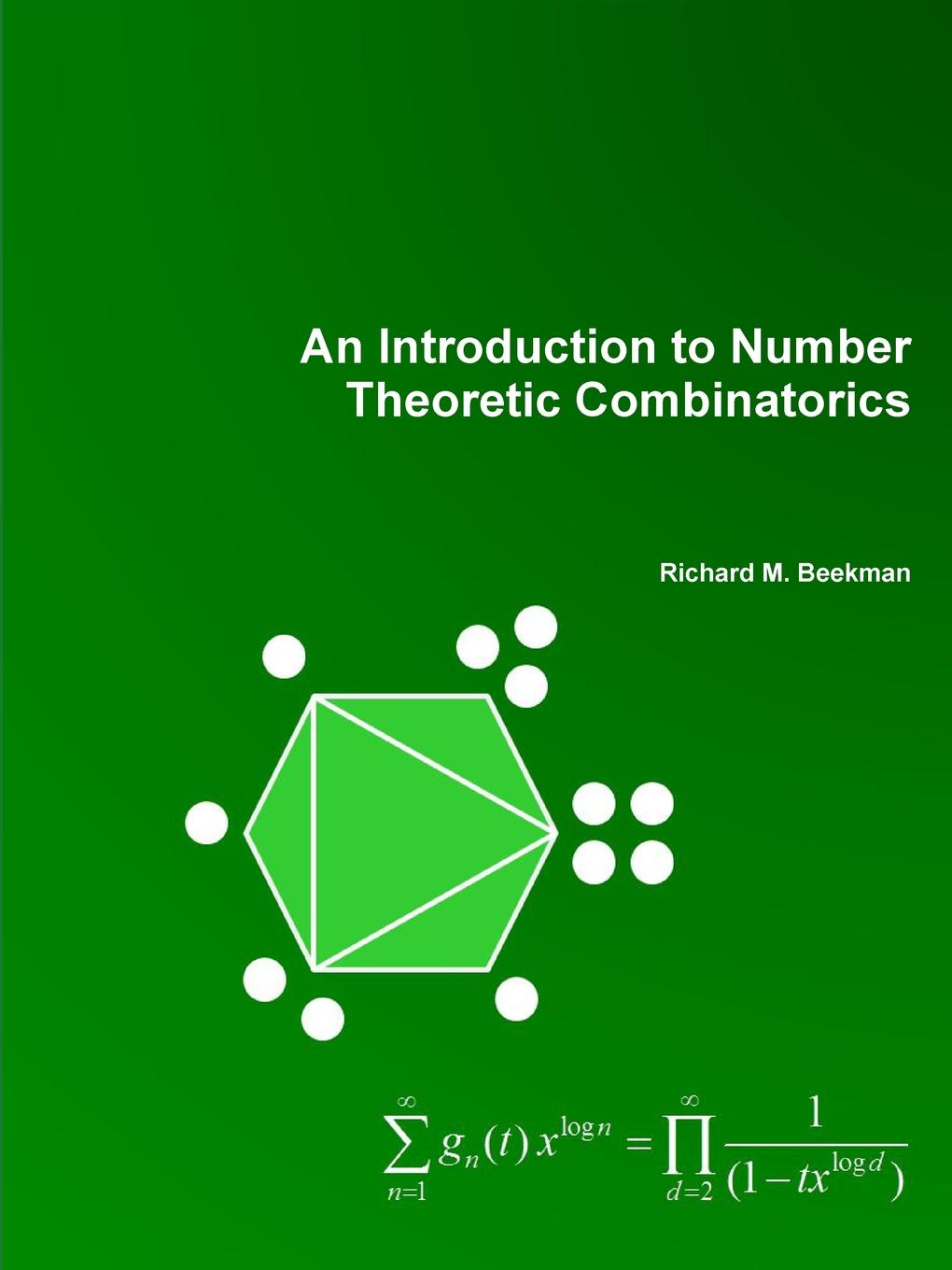 Richard M. Beekman An Introduction to Number Theoretic Combinatorics lois rudnick p american identities an introductory textbook