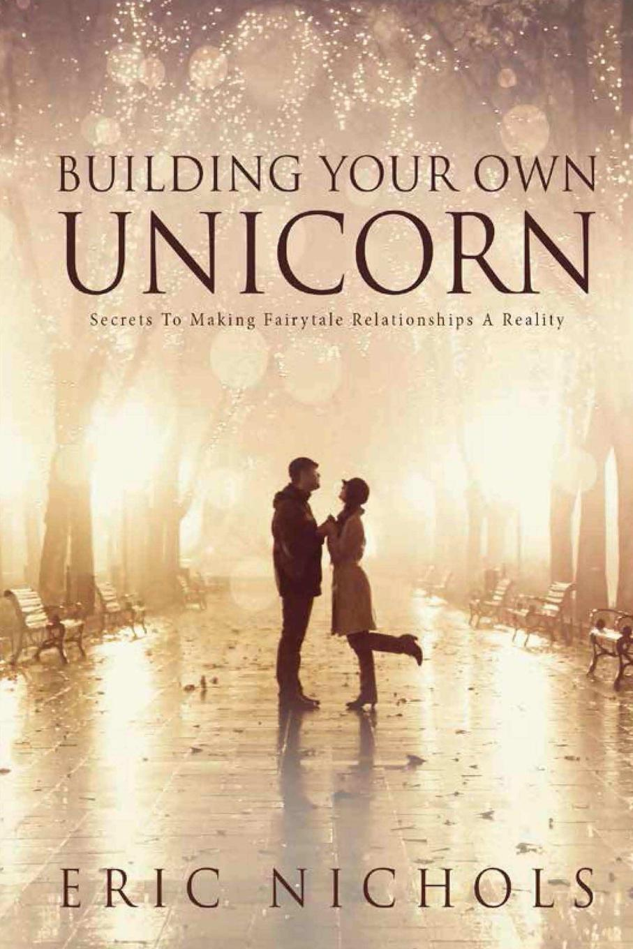 Eric Nichols Building Your Own Unicorn todd almasi relationship goals an insider s guide to your relationship with your money your investment advisor and your future
