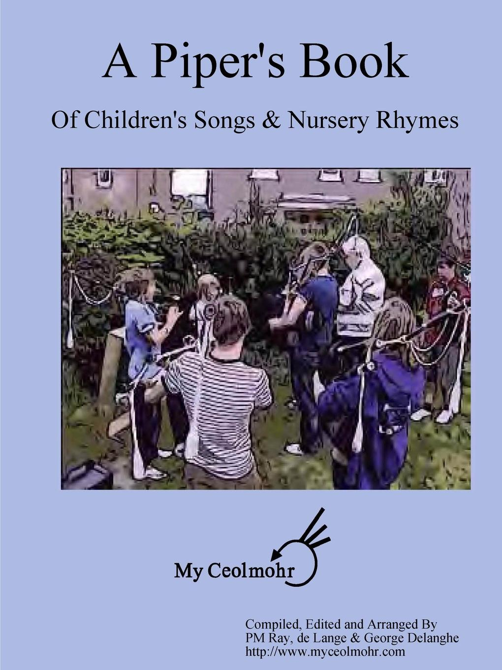 P/M Ray de Lang G Delanghe A Piper.s Book of Children.s Songs . Nursery Rhymes my first book of nursery rhymes