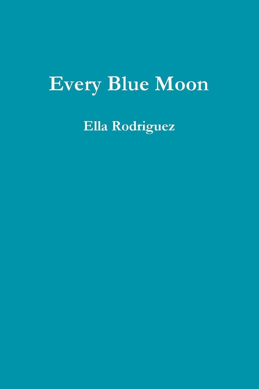 Ella Rodriguez Every Blue Moon letter