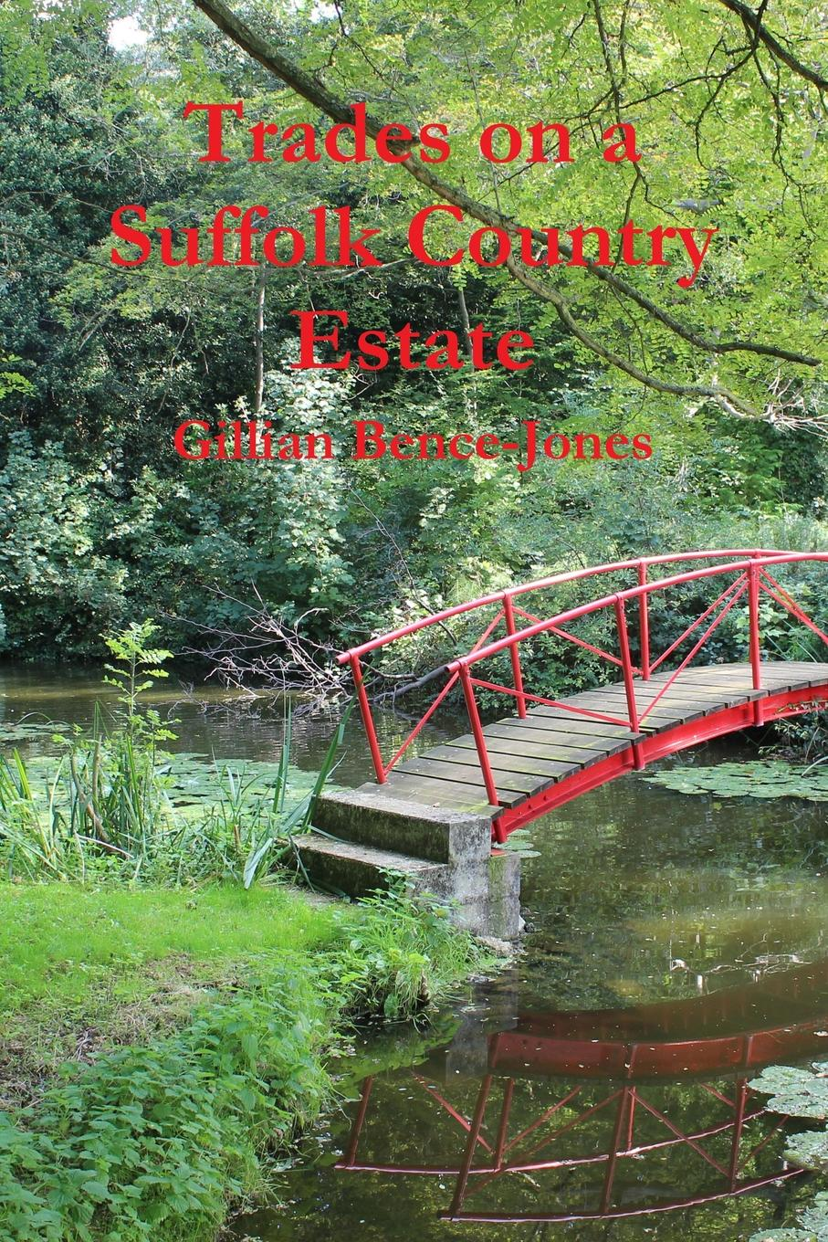 Gillian Bence-Jones Trades on a Suffolk Country Estate gillian burn motivation for dummies