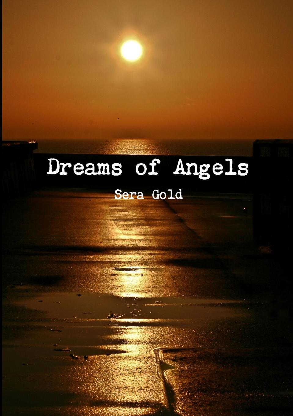 Sera Gold Dreams of Angels tim wilborn omni story of angels