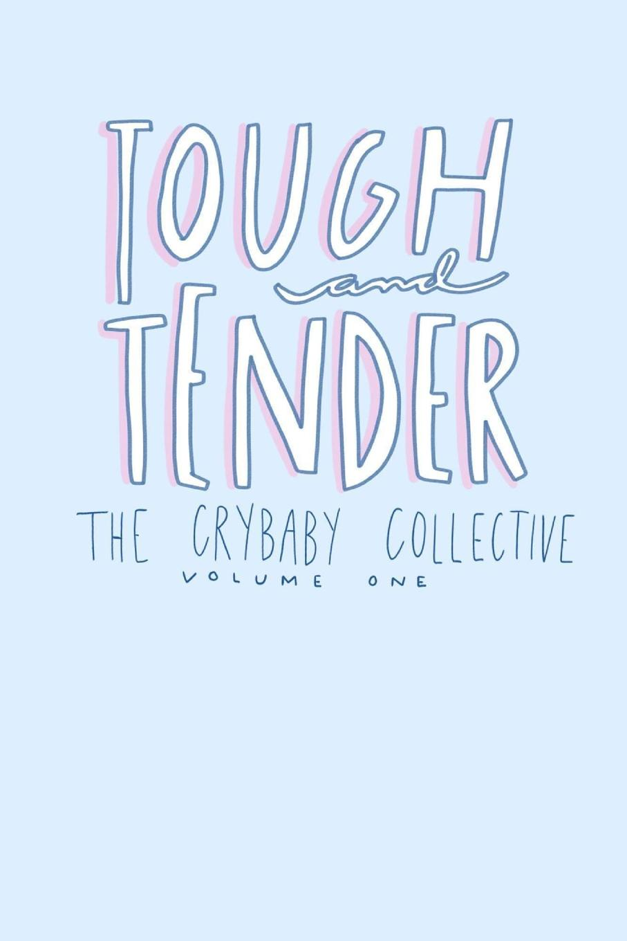 The Crybaby Collective Tough and Tender. Volume One crybaby ranch