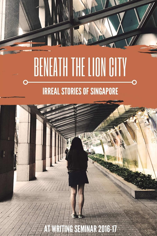 AT Writing Seminar 2017 Beneath the Lion City. Irreal Stories of Singapore цена в Москве и Питере