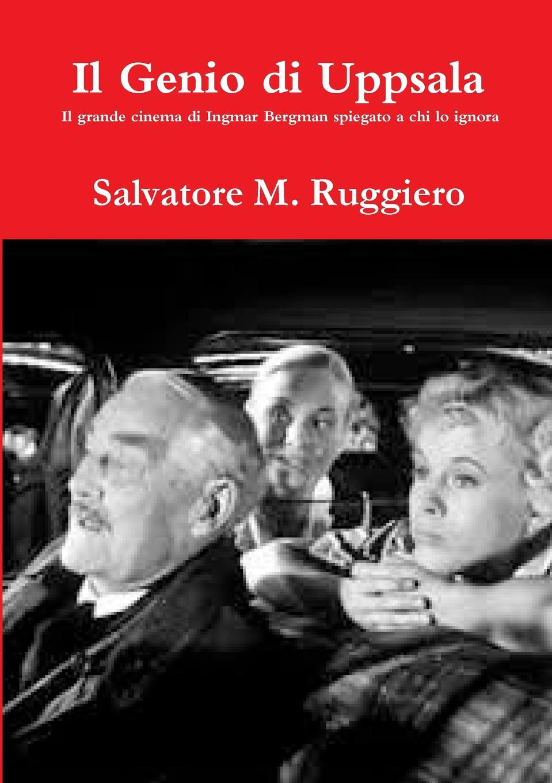 Salvatore M. Ruggiero Il Genio di Uppsala - Il grande cinema di Ingmar Bergman spiegato a chi lo ignora ingmar stadelmann berlin
